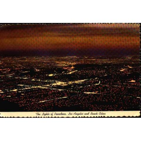 The lights of Pasadena, Los Angeles and ...