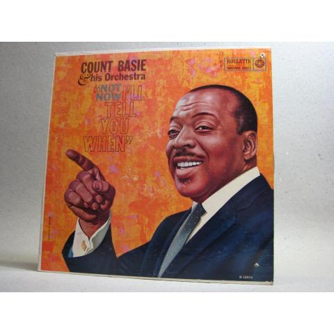 LP - Count Basie - Not Now, I´ll Tell You When 1958